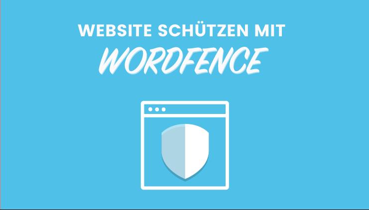 WordPress Sicherheit erhöhen mit Wordfence